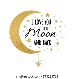 84f3c34945bc1 I love you to the moon and back. Cute positive lover slogan with golden moon