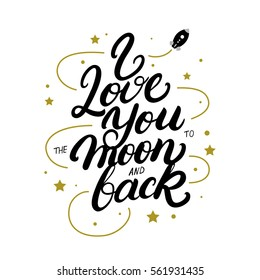 I love you to the moon and back hand written lettering poster. Modern brush calligraphy. Isolated on white background. Vector illustration.