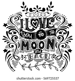 I Love You To The Moon And Back .Hand drawn poster with a romantic quote. - romantic vector typography. This illustration can be used for a Valentine's day or Save the date card or as a print