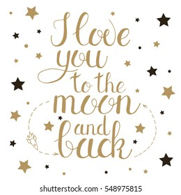 I love you to the moon and back. Handwritten phrase for your design. Posters and postcards. Vector illustration.