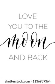 Love you to the moon and back - minimalistic lettering poster vector.