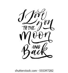 I love you to the moon and back postcard. Phrase for Valentine's day. Ink illustration. Modern brush calligraphy. Isolated on white background.