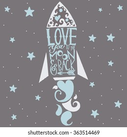 Love you to the moon and back rocket card. Hand drawn lettering.