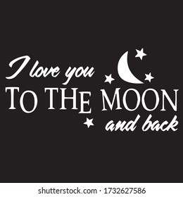 i love you to the moon and back typography quotes