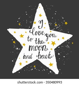 love you moon, moon and back, love you vector, to the moon vector, moon and back invitation, romantic poster in vector, quote, saying, vintage, retro, hand drawn, wedding, greeting card, web template
