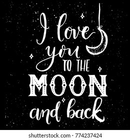I love you to the moon and back.Hand lettering on a black background vector.