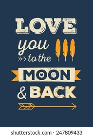 Love you to the moon and back.Quote.Romantic quote.Romantic card.Love quote.Love card.Love you to the moon.Valentine quote.Valentine card.Love typography.Typography card.