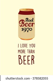 i love you more than beer vector illustration