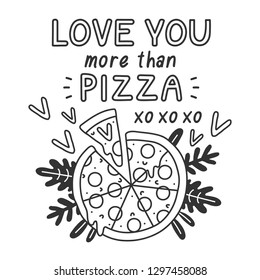 Love you more than pizza. Funny Valentine's day card. Inspirational quote. Doodle style. Great for your designs: t-shirts, bags, for posters, invitations, cards, etc