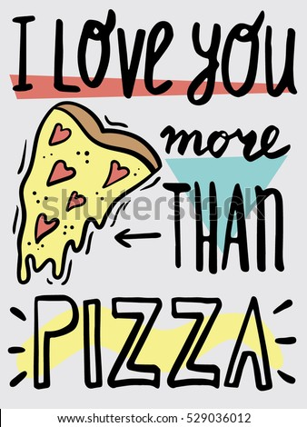 Love You More Than Pizza Funny Stock Vector Royalty Free 529036012