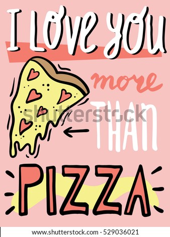 Love You More Than Pizza Funny Stock Vector Royalty Free 529036021
