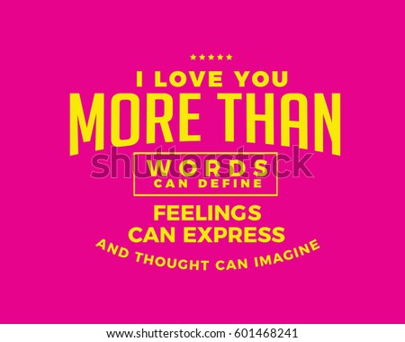 Love You More Than Words Can Stock Vector Royalty Free 601468241