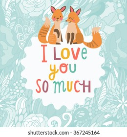 I love you so much concept card. Lovely cartoon foxes with romantic text in vector. Childish card in bright colors