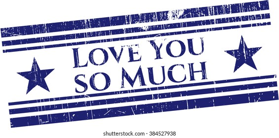 Love You so Much grunge seal
