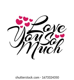 Love you so much hand drawn vector modern lettering with hearts. For greeting cards, posters, print, banner