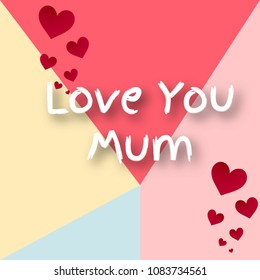 Love you mum template design. vector  template design for mother's day. colorful vector illustration.