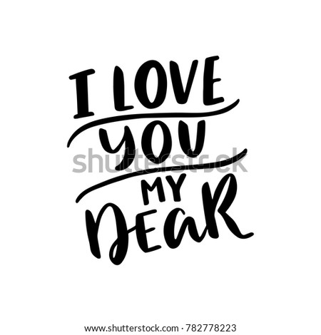 Love You My Dear Hand Drawn Stock Vector Royalty Free 782778223