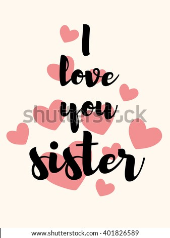 Love You Sister Vector Lettering Card Stock Vector Royalty Free