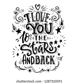 I love you to the stars and back. Romantic qoute for greeting cards, holiday invitations etc.