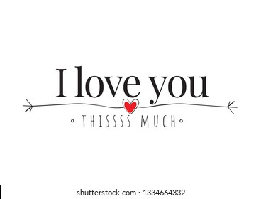 I love you this much, vector. Heart with hands hugging illustration, Wording design, Lettering. Beautiful Valentine's day greeting card design. Cute Romantic design. I love you this much