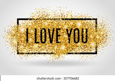 I love you. Valentines day card. I love you. Gold background for flyer, poster, sign, banner, web, header. Abstract golden background for text, type, quote. Gold blur on black backdrop.