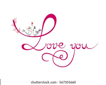 Love you. Valentine's Day. Vector illustration. Congratulation. The inscription on a white background. Calligraphy.