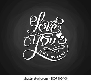Love You White Hand Drawn Lettering on Black Chalkboard. Love You Calligraphy Inscription, Quote for Gift Cards, Valentines Day Holiday Greetings. Curvy Letters with Awirl for Wedding, Romance Date.