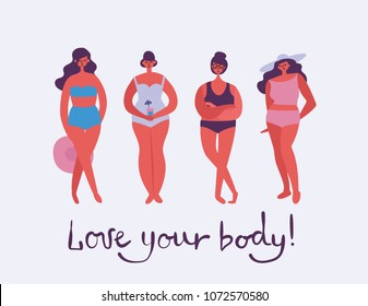 Love your body. Vector illustration of body positive movement and beauty diversity of different women in the flat style