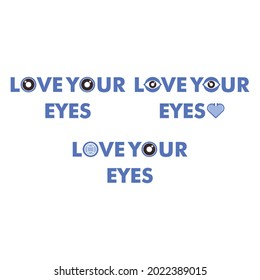 love your eyes typography. eye health illustration concept for world sight day.on white background