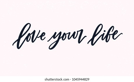 Love Your Life lettering or inscription handwritten with cursive calligraphic font. Written motivational quote, inspirational phrase or slogan isolated on light background. Vector illustration.