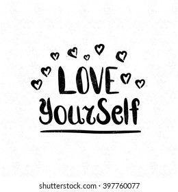 Love Yourself. Black and white lettering. Decorative letter. Hand drawn lettering. Quote. Vector hand-painted illustration. Decorative inscription. Font, motivational poster. Vintage illustration.