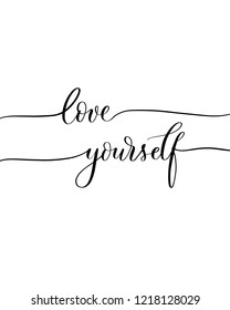 Love yourself - elegant calligraphic vector inscription.Unique hand lettering for the design of your jewelry, T shirts, prints and other business.