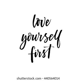 Love yourself first card. Hand drawn lovely phrase. Ink illustration. Modern brush calligraphy. Isolated on white background.