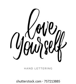 Love Yourself. Hand drawn expressive phrase. Modern brush pen lettering. Can be used for print (bags, textile, home decor, posters, cards) and for web (banners, advertisement).