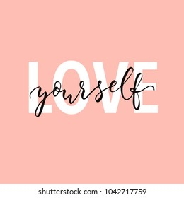 Love Yourself hand drawn lettering phrase, vector printable design, pink trendy background, trendy phrase for t-shirts, decorations, motivational greeting cards.