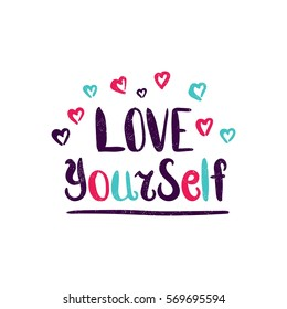 Love Yourself. Hearts. Bright multi-colored letters. Modern and stylish hand drawn lettering. Quote. Hand-painted inscription. Motivational calligraphy poster. Stylish font typography.