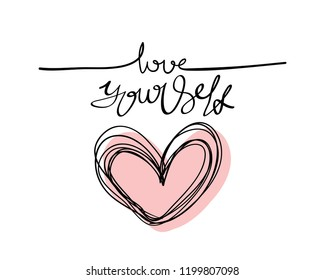 Love yourself inspirational text with heart drawing / Vector illustration design for textile graphics, t shirt prints, stickers, posters and other uses