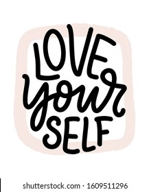 Love yourself lettering. Vector quote for blog or sale. Time to something nice. Beauty, body care, premium cosmetics, delicious, tasty food, ego. Modern calligraphy text. Design print