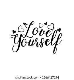 Love yourself- positive handwritten text, with hearts. Good for greeting card and  t-shirt print, flyer, poster design, mug.