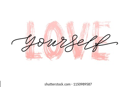 Love yourself quote. Single word. Modern calligraphy text love yourself. Design print for t shirt, pin label, badges, sticker, greeting card, banner. Vector illustration. ego