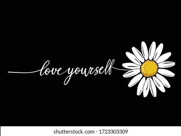 love yourself stay positive. daisy lettering design choose happy margarita lettering decorative fashion style trend spring summer print pattern positive quote,stationary,motivational,inspiration