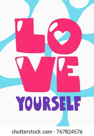 Love yourself typography calligraphic hand drawn saying motivation banner valentine day gift card