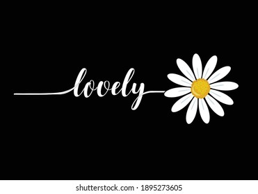 lovely butterflies and daisies positive quote flower design margarita  mariposa stationery,mug,t shirt,phone case fashion slogan  style spring summer sticker and etc fashion design Swallowtail