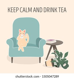 Lovely cat drinking tea on blue armchair, home pet resting vector Illustration. Keep calm and drink tea. The cat dropped the flower pot