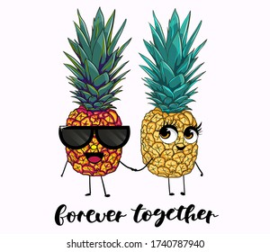Lovely couple of pineapples with cute eyes. Ananas characters. Text forever together.