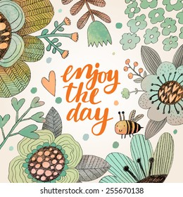 Lovely enjoy the day concept floral design in vector. Awesome flowers made in watercolor technique. Bright romantic card with summer flowers and bee