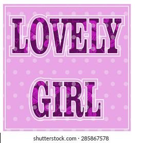 Lovely girl. Vector grunge print for girl t shirt with heart