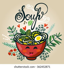 Lovely vector illustration of a bowl of soup with noodles and hand draw. lettering