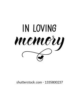 In loving memory. Lettering. Ink illustration. Modern brush calligraphy. Isolated on white background