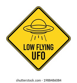 LOW FLYING UFO. Humorous funny road sign. Scalable Vector illustration EPS 10.